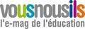 Vousnousils : l'e-mag de l'éducation.